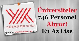 Üniversiteler 746 Memur ve Personel Alıyor! En Lise Mezunu