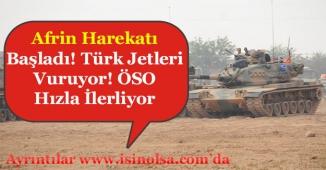 Afrin Harekatı Başladı! Türk Jetleri Sınırı Vuruyor ÖSO Birlikleri Hızla İlerliyor!
