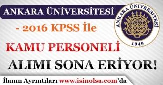 Ankara Üniversitesi Kamu Personeli Alım İlanında Son Günler!
