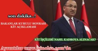 Başbakan Yardımcısı Bekir Bozdağ KİT İşçilerinin Kadroya Nasıl Alınacağını Açıkladı