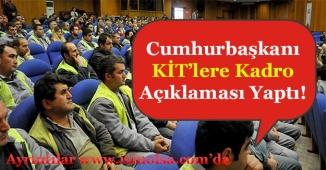 Cumhurbaşkanı Erdoğan KİT'lere Kadro Açıklaması Yaptı!