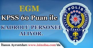 EGM 2017/11 ile Kadrolu Personel Alımı Yapıyor