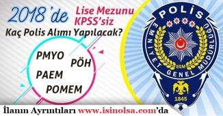 EMG 2018 Yılında KPSS'li ve KPSS'siz Kaç Lise Mezunu Polis Alımı yapacak