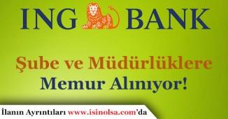 ING Bank Memur ve Personel Alımı Yapıyor!