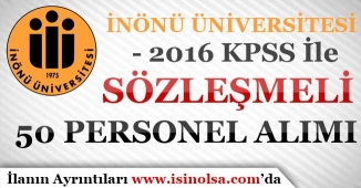 İnönü Üniversitesi Sözleşmeli 50 Personel Alım İlanı Yayımladı!