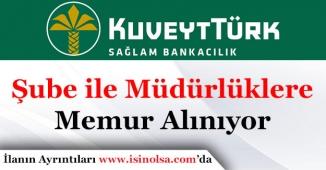 Kuveyt Türk Katılım Bankası Memur Alımı Yapıyor!