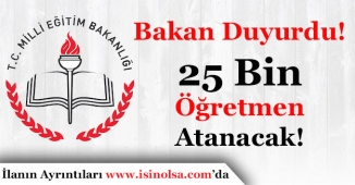 Milli Eğitim Bakanlığı 25 Bin Öğretmen Ataması Yapacak!