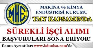 MKEK TMK Kapsamında Sürekli İşçi Alımı Başvuruları Sona Eriyor!