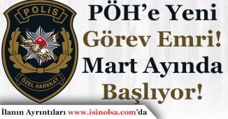 Polis Özel Harekat (PÖH) Mart Ayında Yeni Bir Göreve Çıkacak! İşte Bu Görevin Detayları