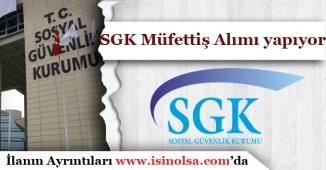 SGK Uzman Müfettiş Yardımcısı Alımı Başvuru Tarihleri Belli Oldu