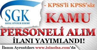 Sosyal Güvenlik Kurumu Kamu Personeli Alım İlanı Yayımlandı! KPSS'li KPSS'siz
