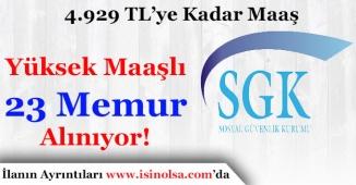 Sosyal Güvenlik Kurumu (SGK) Yüksek Maaşlı 23 Memur Alıyor!