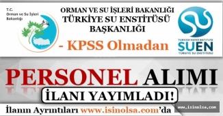 Türkiye Su Enstitüsü ( SUEN ) KPSS'siz Kamu Personeli Alım İlanı Yayımladı!