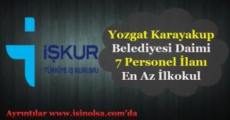 Yozgat Karayakup Belediye Başkanlığı En Az İlköğretim 7 Daimi Personel İlanı Yayımlandı!