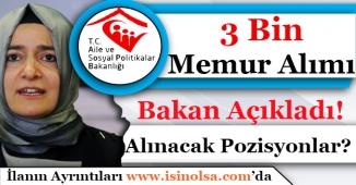 Aile Bakanı Açıkladı! 3 Bin Memur Alımı Yapılacak