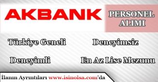 Akbank Türkiye Geneli En Az Lise Mezunu Personel Alımları Yapıyor.