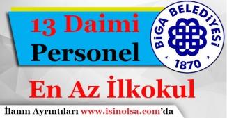 Biga Belediye Başkanlığı 13 Daimi Personel Alımı İlanı Yayımlandı! En Az İlkokul