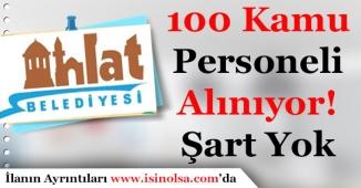 Bitlis Ahlat Belediye Başkanlığı 100 Kamu Personeli Alıyor!