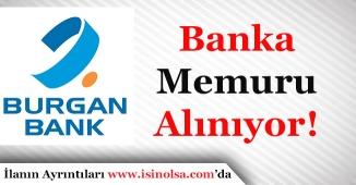 Burgan Bank Çok Sayıda Banka Memuru Alımı Yapıyor!