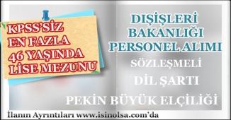 Dışişleri Bakanlığı Lise Mezunu KPSS'siz Sözleşmeli Personel Alımı Yapacak