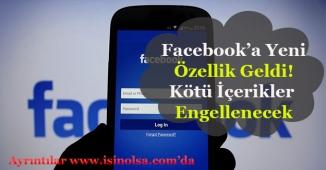 Facebook'a Güncelleme Geldi! Rahatsız Edici İçerikler Yasaklanacak