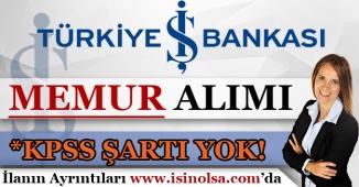 İş Bankası İstanbul İçin Memur Alımı Yapıyor!