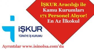 İŞKUR Aracılığı ile Kamu Kurumları 171 Kamu Personeli Alımı Yapıyor!