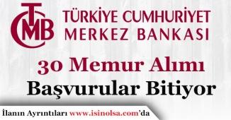 Merkez Bankası 30 Memur Alımı Başvuruları Bitiyor!