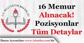 Milli Eğitim Bakanlığı MEB 16 Memur Alımı Yapacak!