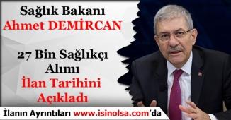 Sağlık Bakanı Ahmet DEMİRCAN, 27 Bin Sağlıkçı Alımı İlan Tarihini Açıkladı