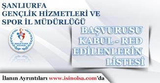 Şanlıurfa Gençlik ve Spor İl Müdürlüğü Taşeron Kadro Kabul ve Red Listesi