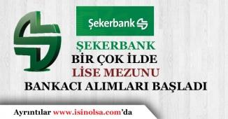 Şekerbank Türkiye Geneli Birçok İlde En Az Lise Mezunu Personel Alıyor.