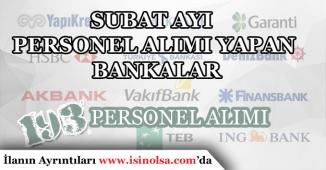Şubat Ayı Personel Alımı Yapan Bankalar! 193 Pozisyon için Alımlar devam ediyor.