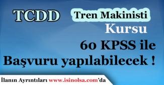 TCDD Tren Makinistliği Kursu İçin KPSS'den 60 Puan Yeterli