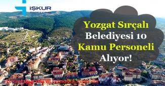 Yozgat Sırçalı Belediye Başkanlığı 10 Daimi Kamu Personeli Alımı İlanı Yayımlandı!