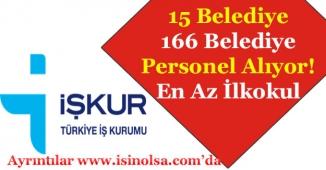 15 Belediye 166 Belediye Personeli Alıyor! En Az İlkokul