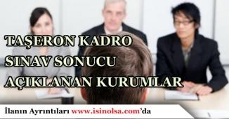 18 Mart İtibari İle Taşeron Kadro Sınavı Sonuçları Açıklanan Kurumlar
