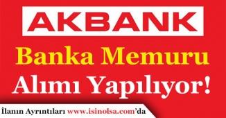 Akbank Çok Sayıda Banka Memuru Alımı Yapıyor!