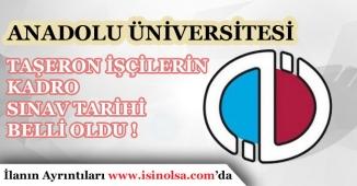 Anadolu Üniversitesi Taşeron Kadro Sınavı Ne Zaman Yapılacak?