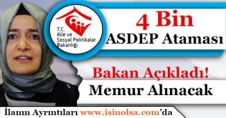 Bakan Açıkladı! Aile Bakanlığı 4 Bin ASDEP Memur Alımı Yapacak!