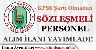 Bartın İl Özel İdaresi KPSS'siz Sözleşmeli Personel Alımı 2018