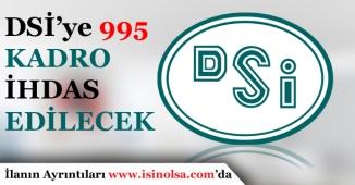 DSİ'ye Farklı Unvanlarda 995 Kadro İhdas Edilecek.