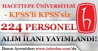 Hacettepe Üniversitesi 224 Personel Alım İlanı Yayımladı! KPSS'li KPSS'siz
