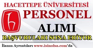 Hacettepe Üniversitesi Sözleşmeli Personel Alım Başvuruları Sona Eriyor!