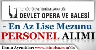 İstanbul Devlet Opera ve Balesi Genel Müdürlüğü Personel Alımı Yapıyor