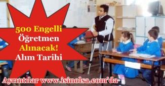 MEB 500 Engelli Öğretmen Alımı Yapacak! Atama Tarihleri Açıklandı