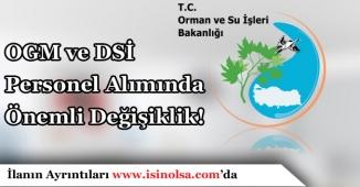 Orman Genel Müdürlüğü ve DSİ'nin Personel Alımında Önemli Değişiklik!
