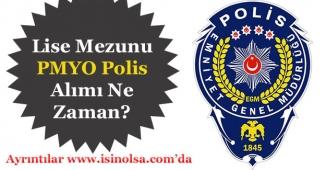 PMYO Lise Mezunu Polis Alımlar Ne Zaman Yapılacak?