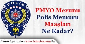 PMYO Mezunu Polis Maaşları Ne Kadar?