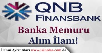 QNB Finansbank Banka Memuru Alımı İlanı Yayımlandı!